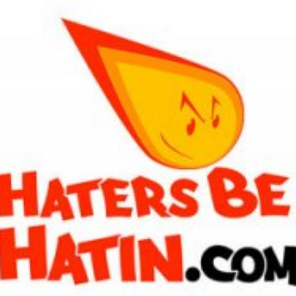 Haters Be Hatin