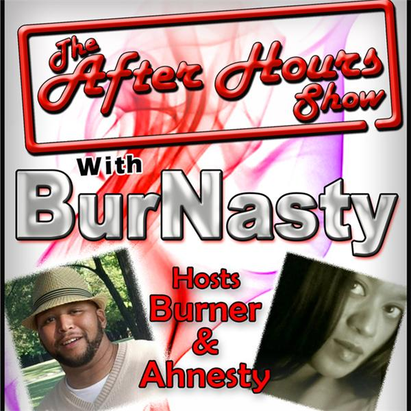 The After Hours Show wBurNasty