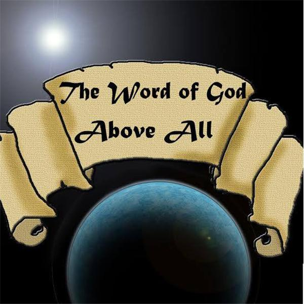 The Word of God Above All