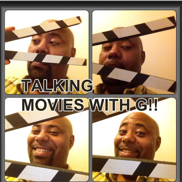 Talking Movies With G