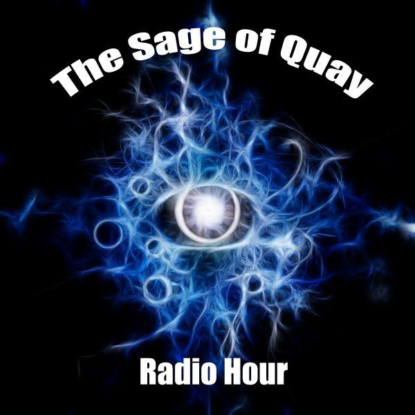 The Sage of Quay Radio Hour