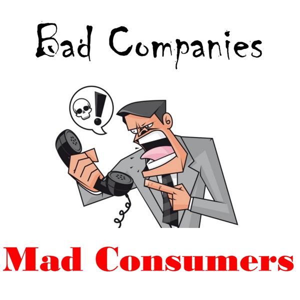 Bad Companies Mad Consumers