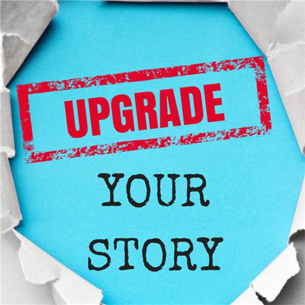 Upgrade Your Story