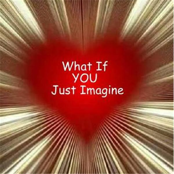 What If You Just Imagine