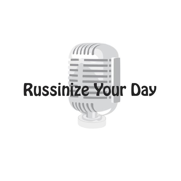 Russinize Your Day