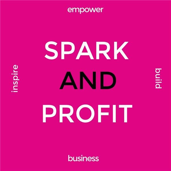 The Spark and Profit Show