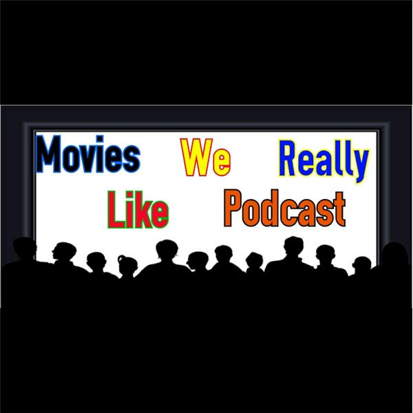 Movies We Really Like Podcast