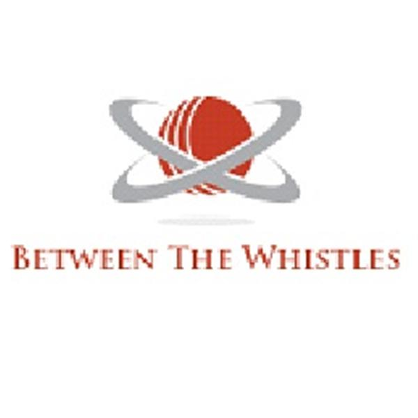 Between The Whistles