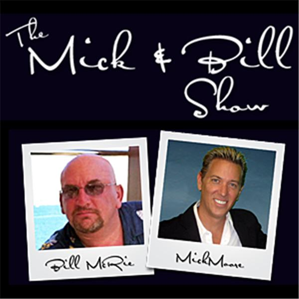 Mick and Bill Show