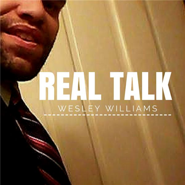 Wesley Williams Real Talk