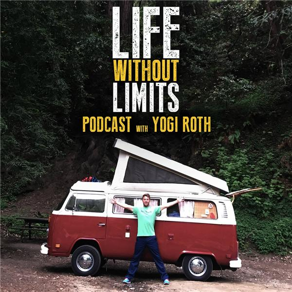 LIFE WITHOUT LIMITS with Yogi Roth