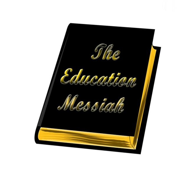 The Education Messiah