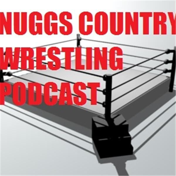 NuggsCountry Wrestling Podcast