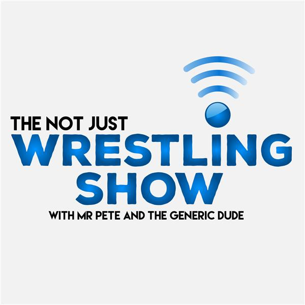 The Not Just Wrestling Show