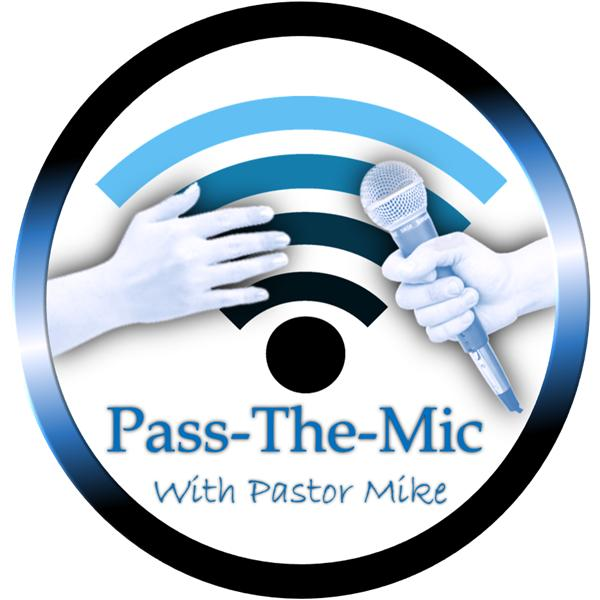 Pass the Mic with Pastor Mike