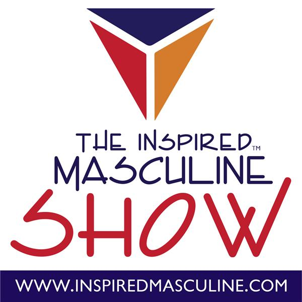 The Inspired Masculine Show