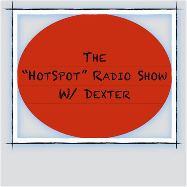 The HotSpot Radio Show with Dexter