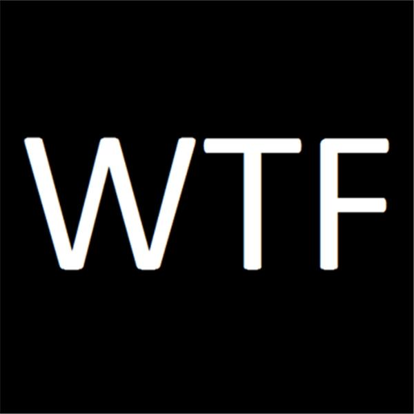 The WTF Show