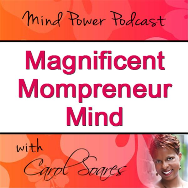 Magnificent Mompreneur Mind