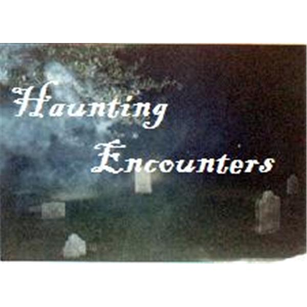 Haunting Encounters