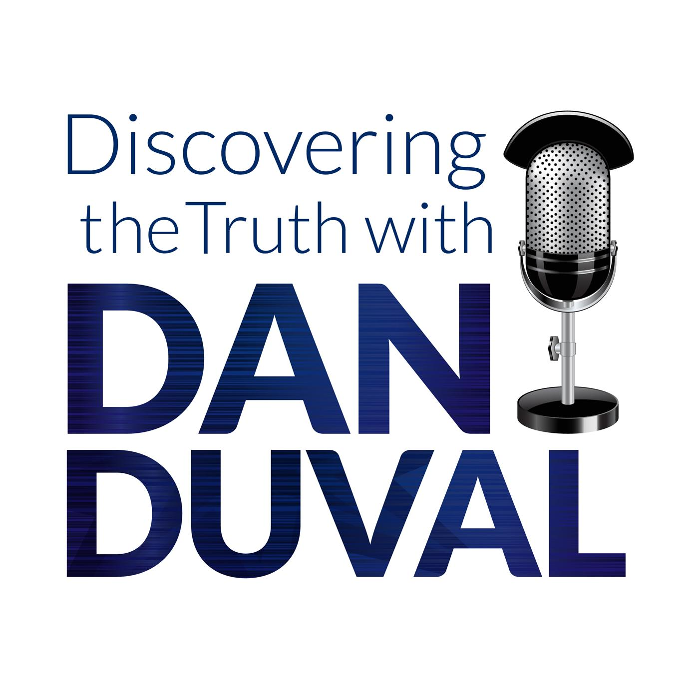 Discovering The Truth w/ Dan Duval