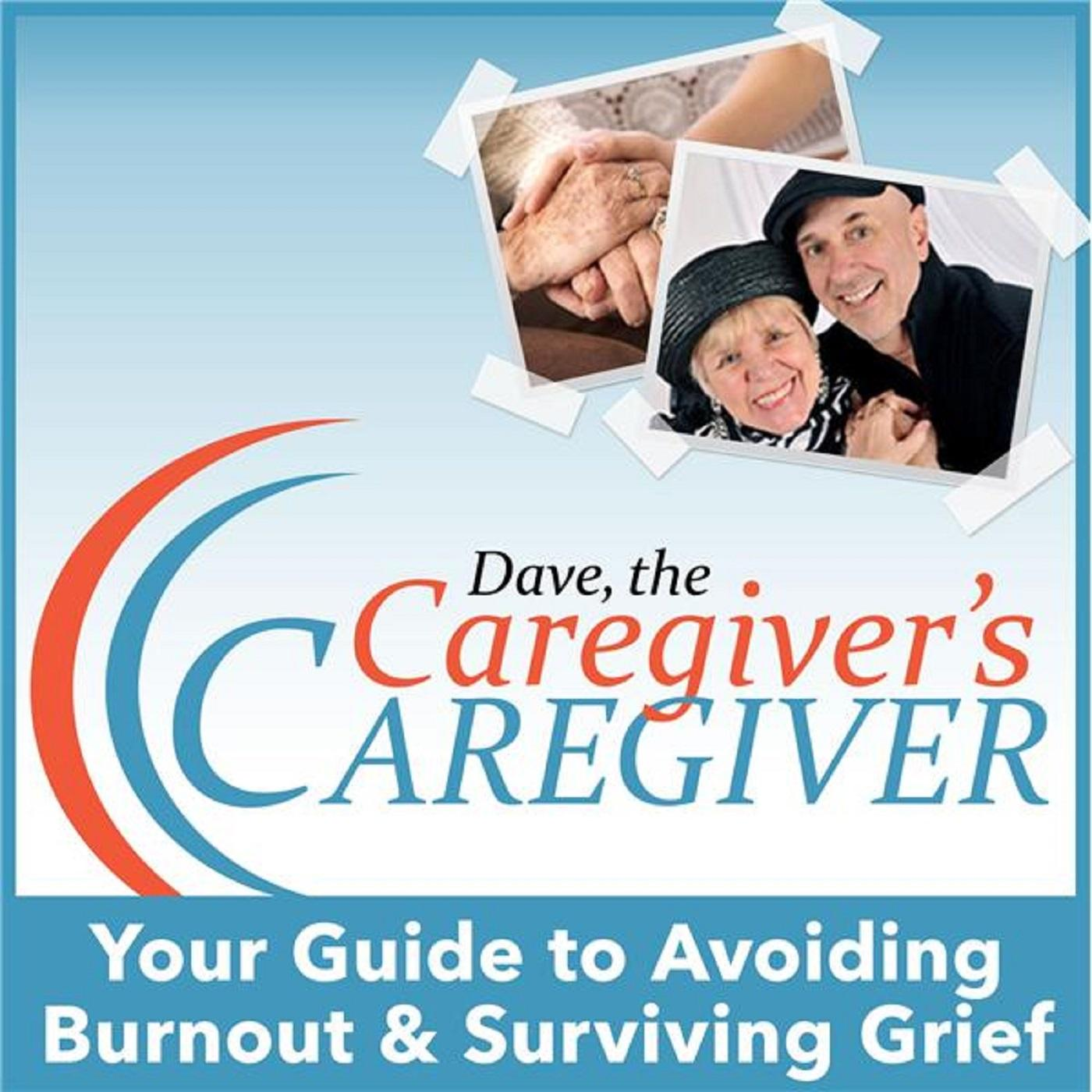 Dave, The Caregiver's Caregiver
