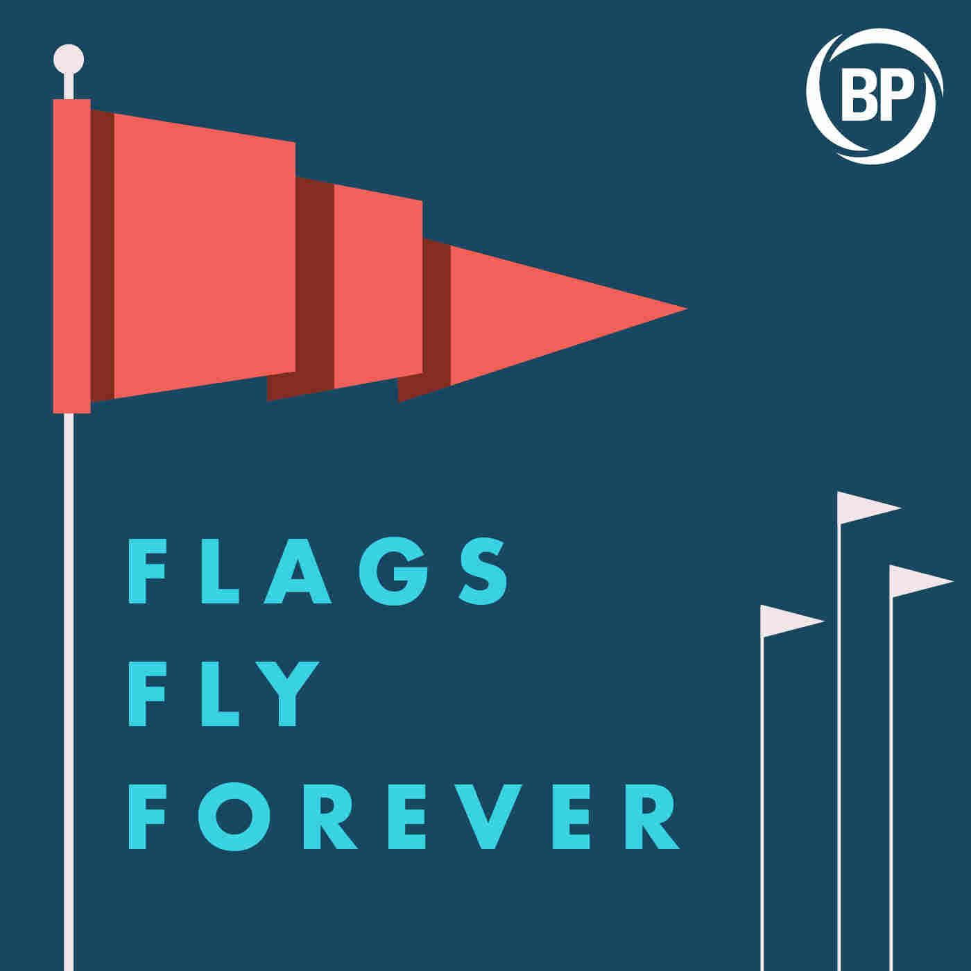 Flags Fly Forever