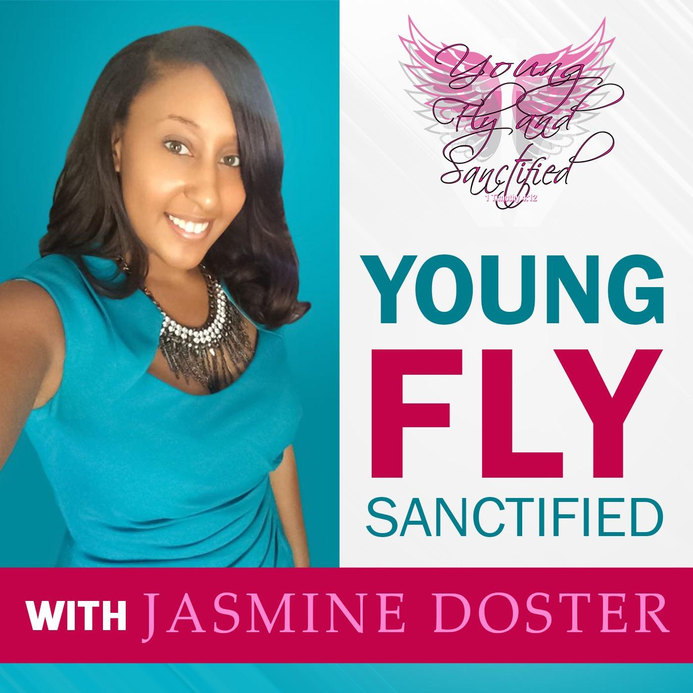 Young Fly Sanctified with Jasmine Doster