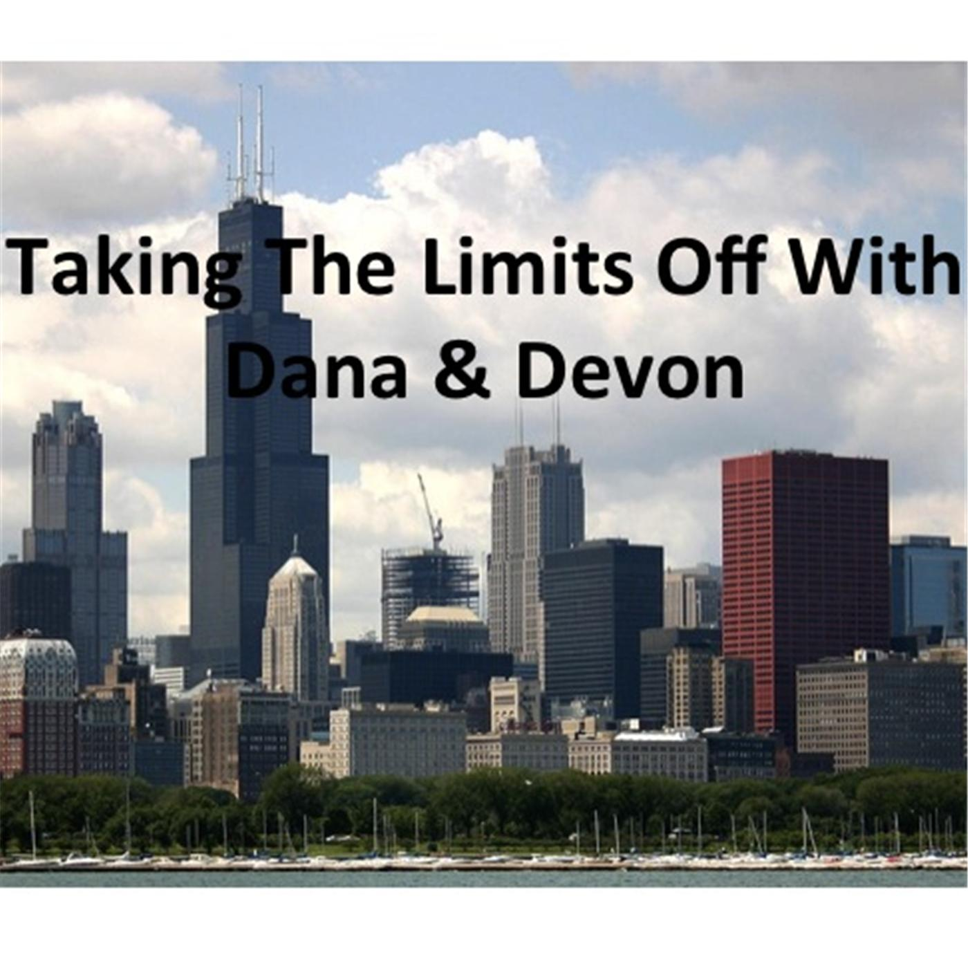 Taking The Limits Off W/ Dana & Devon