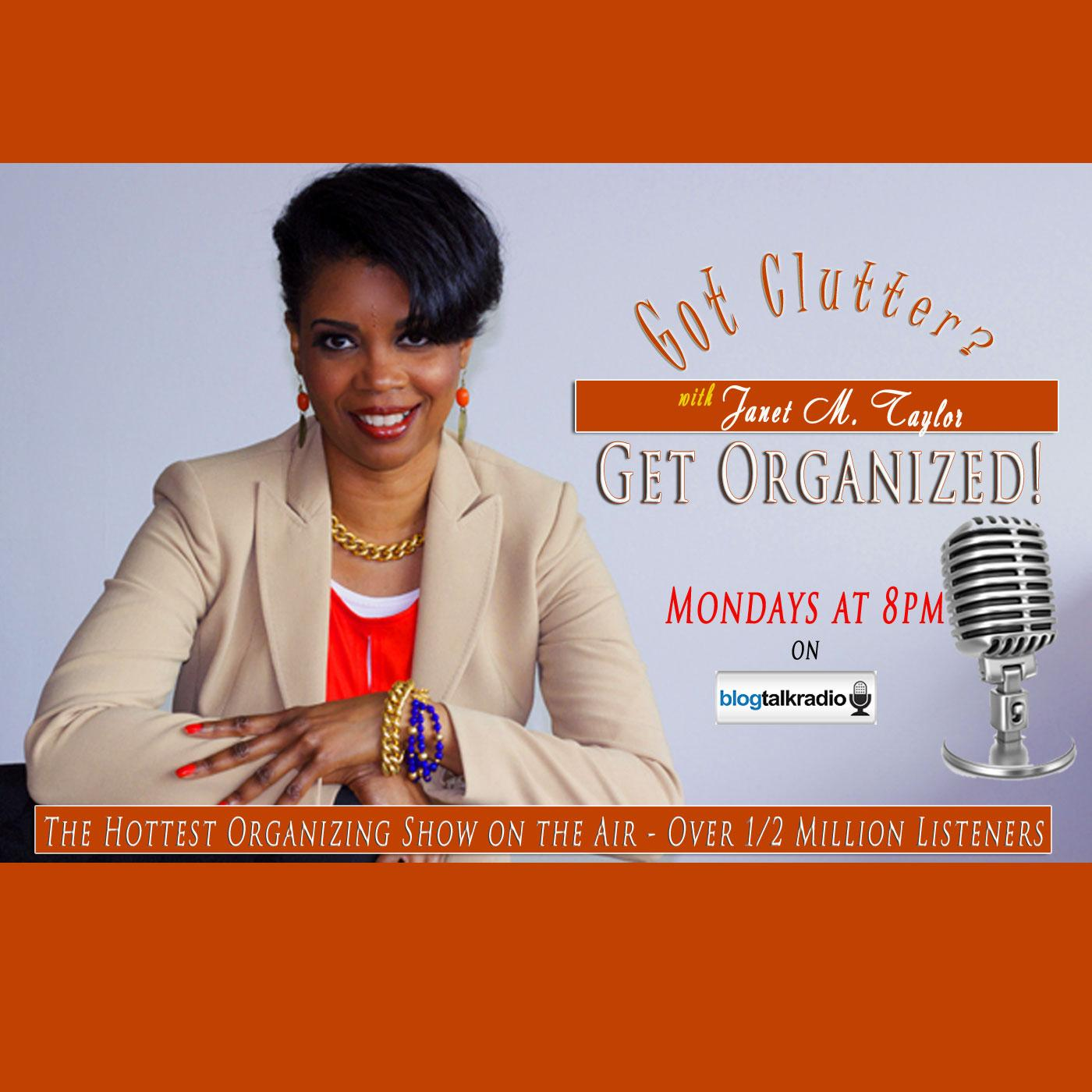Got Clutter? Get Organized! with Janet