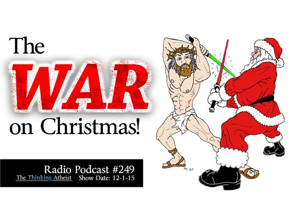 The Thinking Atheist - Podcasts - The War On Christmas