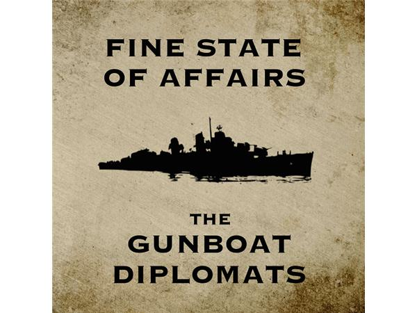 Big Blend Radio: The Gun Boat Diplomats - Fine State of Affairs Album