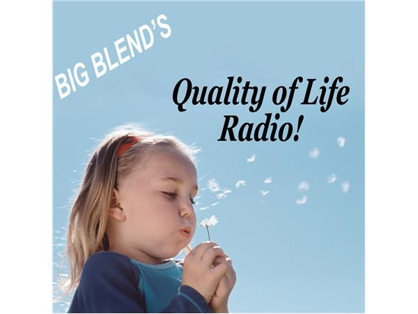 Big Blend Radio: Quality of Life - Family & Gardening