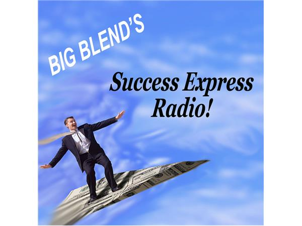 Big Blend Radio: Success Express Business & Career Expo!