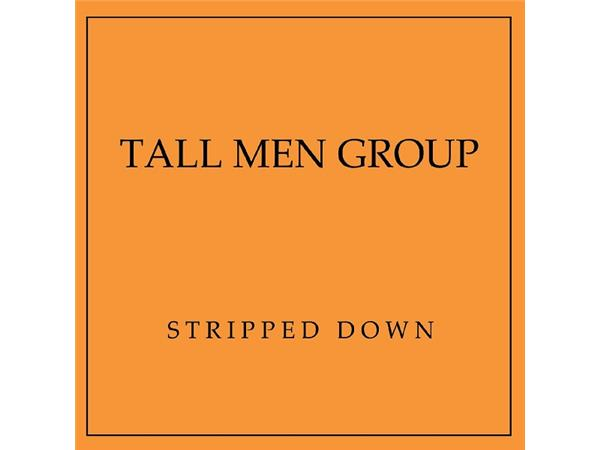 Big Blend Radio: Stripped Down with the Tall Men Group