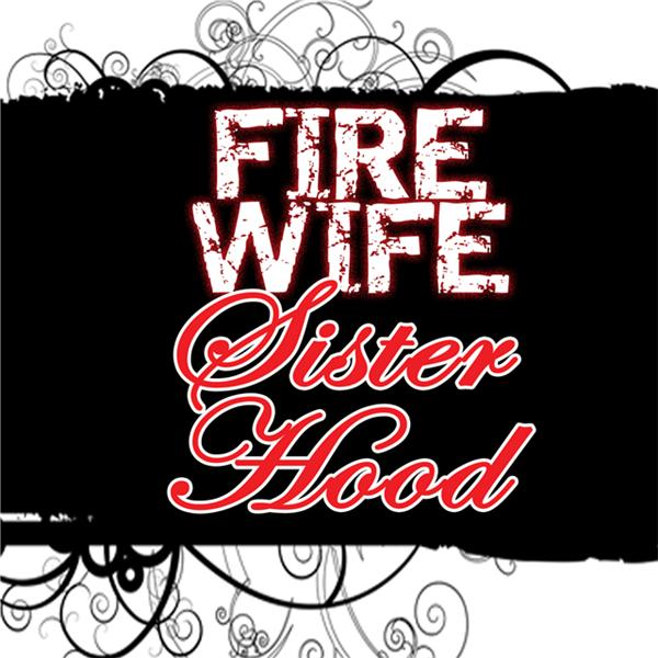 The Fire Wife Sisterhood
