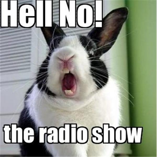 Hell No the radio show