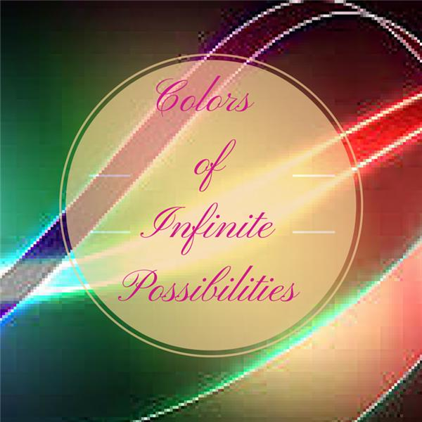 Colors of Infinite Possibility