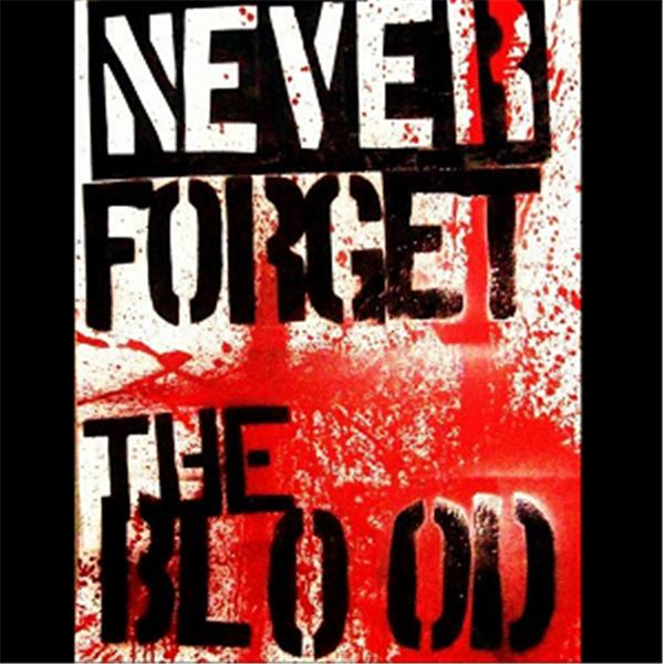 Never Forget The Blood