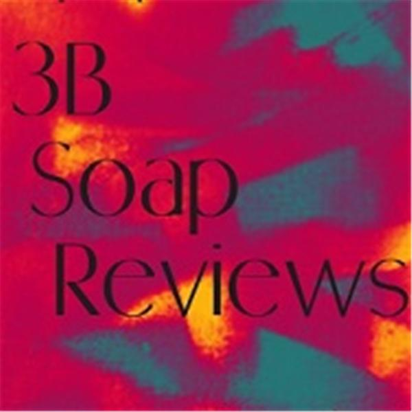 3B Soap Reviews