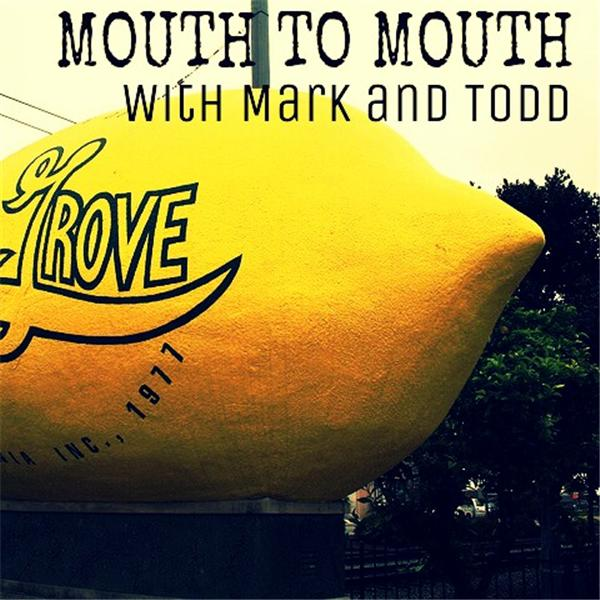Mouth to Mouth with Mark and Todd